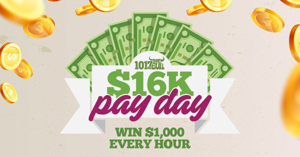 None - $16K Pay Day on 101.7 The Bull