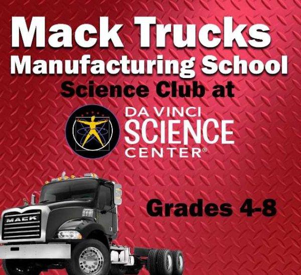 None - Win a Mack Trucks Manufacturing School Pass at Da Vinci Science Center!