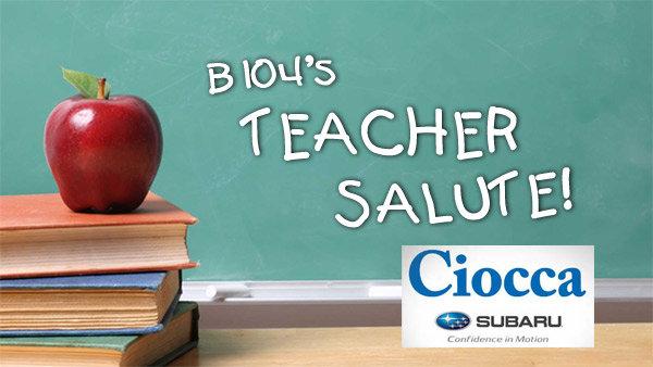 None -  B104 Teacher Salute: Nominate Your Favorite Teacher!