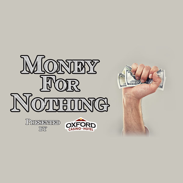 None - Win $1000 with Money for Nothing!