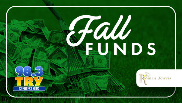 None - Fall Funds! Chance to Win $1,000 Every Hour!