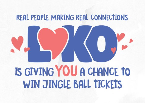 None - LOKO is giving you a chance to win Jingle Ball Tickets!