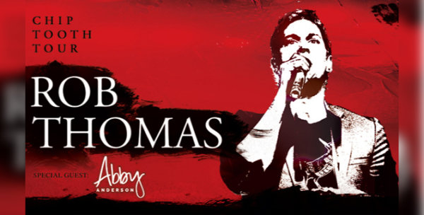 None - Win tickets to see Rob Thomas!