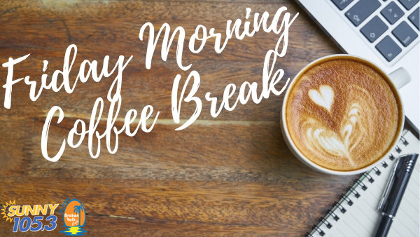 None - Enter To Win A Sunny 105.3 Friday Morning Coffee Break For Your Workplace!