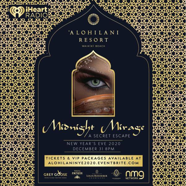 None - Enter to win tix to KSSK's Midnight Mirage NYE 2020 at Alohilani Resort