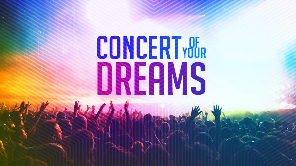 None - Concert of Your Dreams