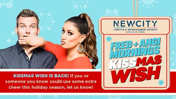 None -   Enter Fred + Angi's KISSmas Wish