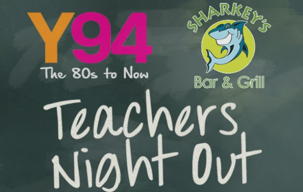 None -  Get Your FREE Tickets To Teacher's Night Out At Sharkey's!