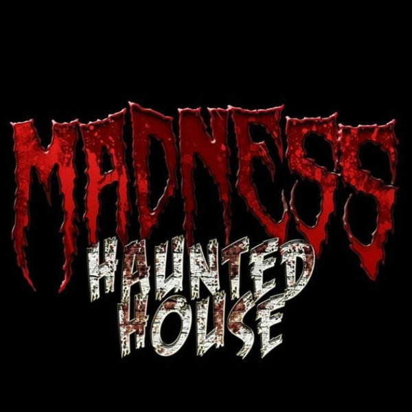 None - Win a Pair of Tickets to Madness Haunted House!