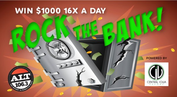 None -    ROCK THE BANK! And win $1,000