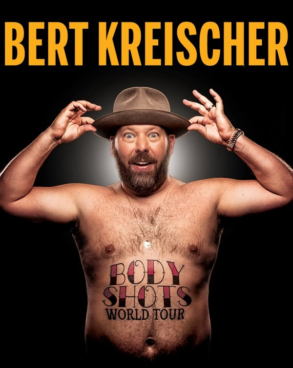 None - Bert Kreischer - Body Shots World Tour Tickets!