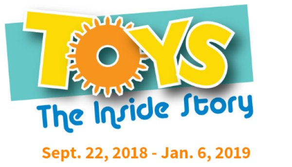None - Toys: The Inside Story at miSci!