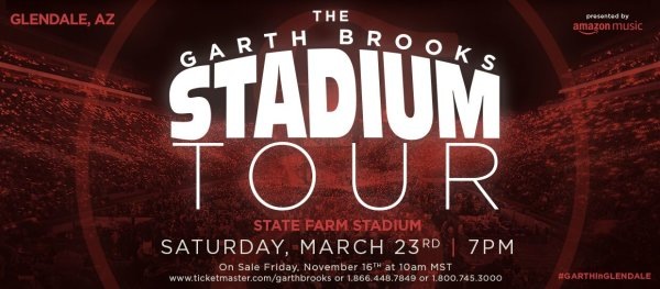 None - Win Tickets to see Garth Brooks!