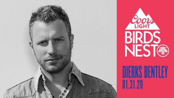 None - Win Tickets to see Dierks Bentley at the Coors Light Birds Nest!
