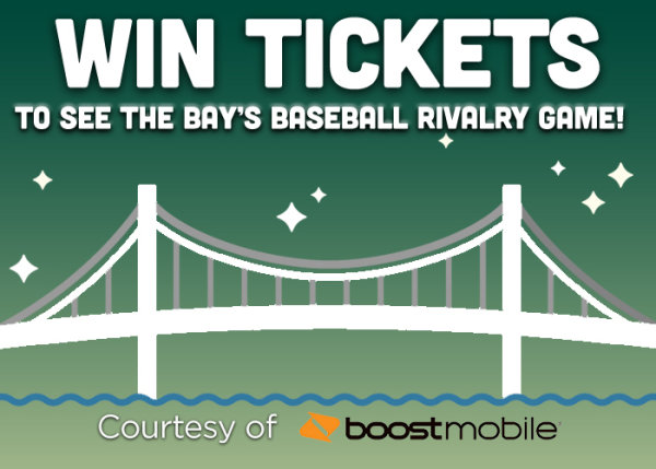 None -   Win Tickets To See The Bay's Baseball Rivalry Game Courtesy Of Boost Mobile!