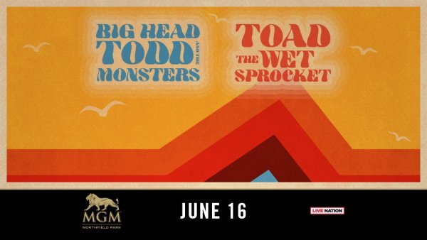 None - Win tickets to see Big Head Todd and the Monsters + Toad the Wet Sprocket