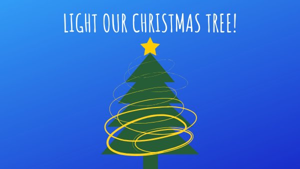 None - Light Our Christmas Tree!