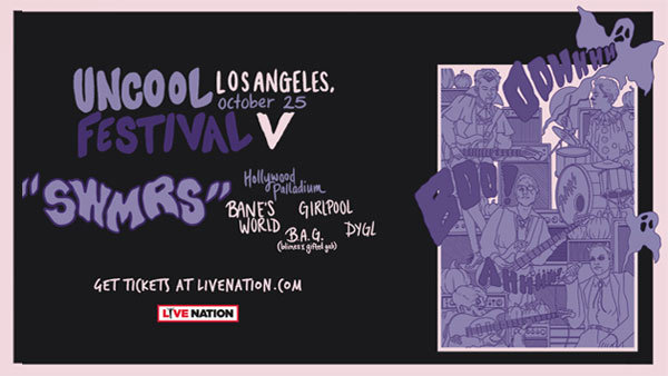 None - SWMRS' Presents: UNCOOL Fest 5 with Bane's World, Girlpool, B.A.G., and DYGL at Hollywood Palladium (10/25)