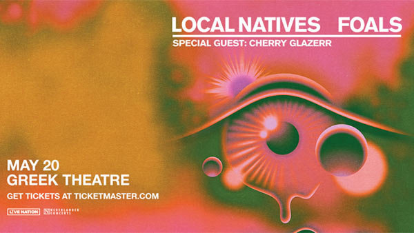 None - Local Natives & FOALS at Greek Theatre (5/20/20)