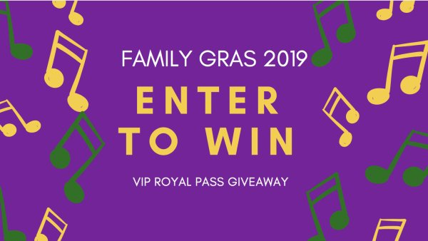 None - Family Gras VIP Royal Pass Giveaway