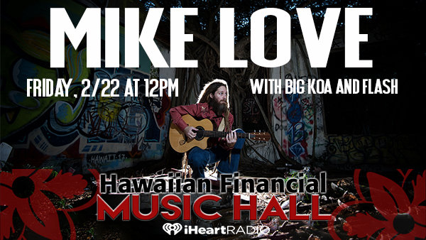 None -   Win tix to see Mike Love in the Hawaiian Financial Music Hall