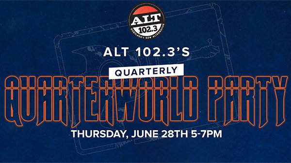 ALT 102.3's Quarterly QuarterWorld Party (June 28th)