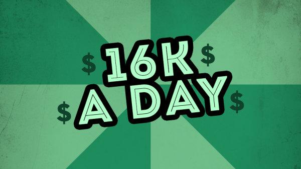 None - Win $16K A Day!
