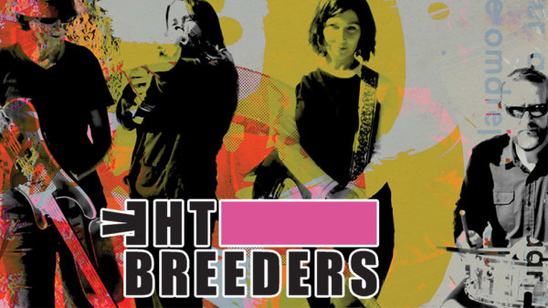None - Win tickets to see The Breeders!