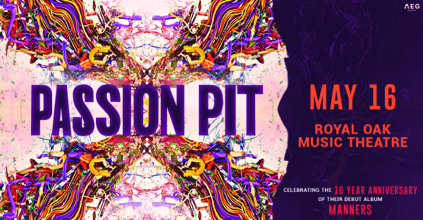 None - Win tickets to see Passion Pit