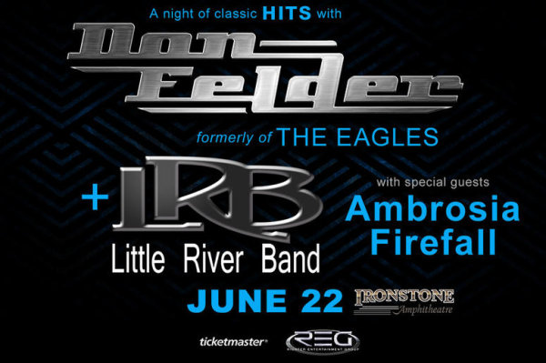 None -  Win tickets to see Don Felder and Little River Band with special guests Ambrosia and Firefall!