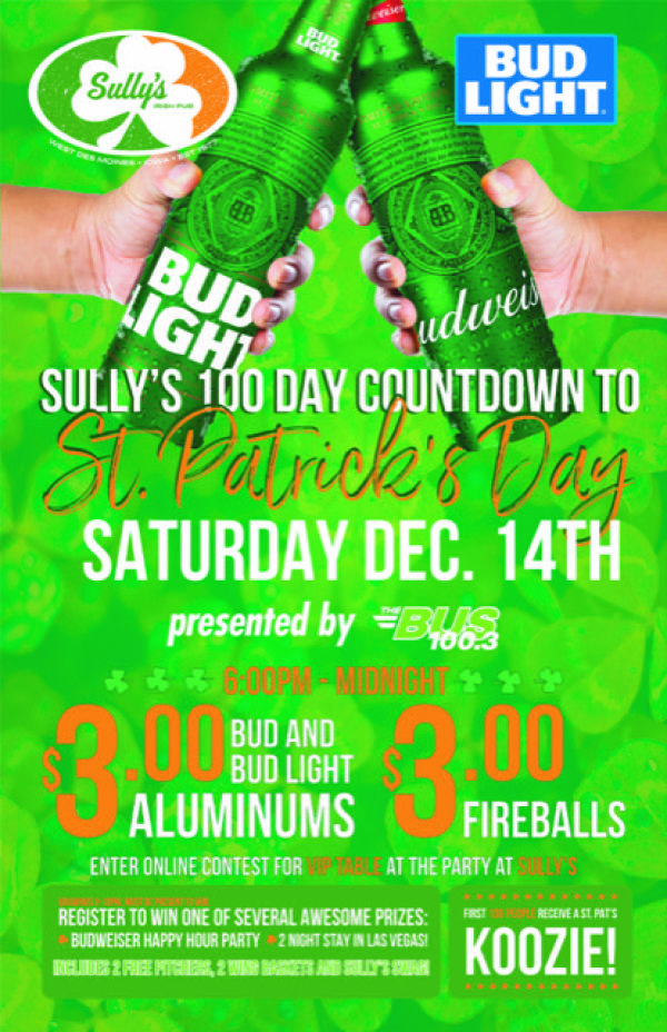 None - WIN A VIP TABLE FOR SIX at SULLY'S 100 Day Countdown to St. Patricks Day Party, December 14th!