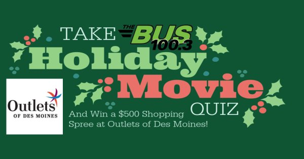 Take THE BUS Holiday Movie Quiz to Win a $500 Shopping Spree at Outlets of Des Moines!
