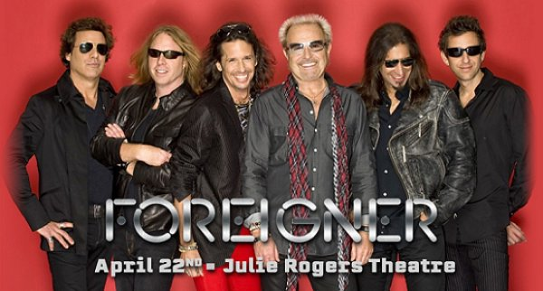 None - Foreigner April. 22nd @ Julie Rogers Theatre