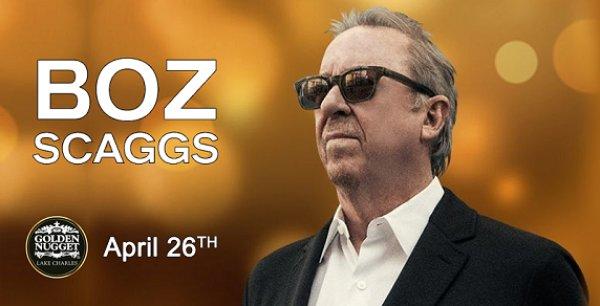 None - Boz Scaggs April 26th @ Golden Nugget, Lake Charles