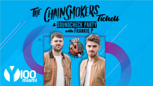 None -  Win Tickets to the Chainsmokers & Y100 Soundcheck Party!