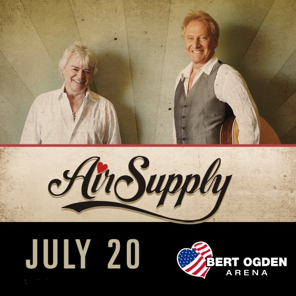 None - Air Supply July 20th at Bert Ogden Arena