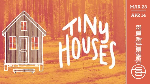 None - Win tickets to see Cleveland Play House perform Tiny Houses
