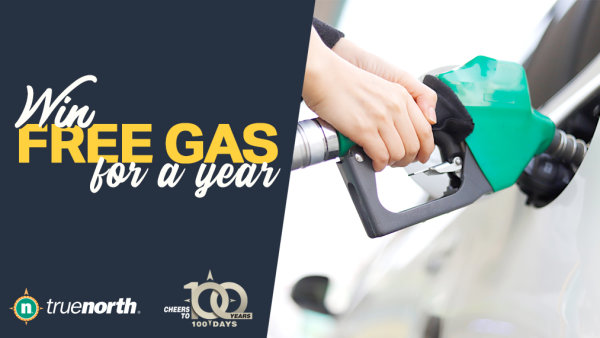 None -  Win free gas for a year from Truenorth