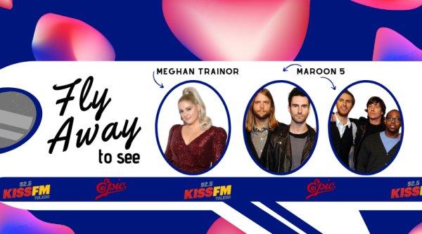 Win a Flyaway to See Maroon 5 & Meghan Trainor! | 92.5 KISS FM