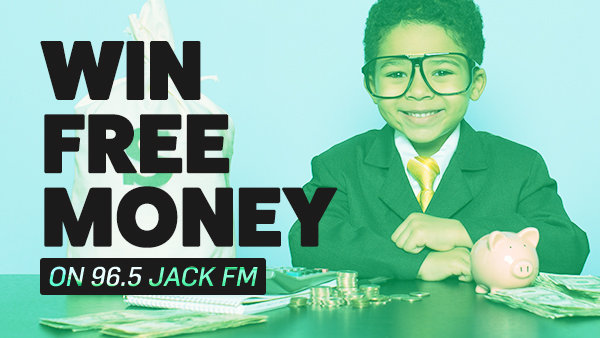 None -     Win Free Money on 96.5 JACK FM! (Jan 2019)