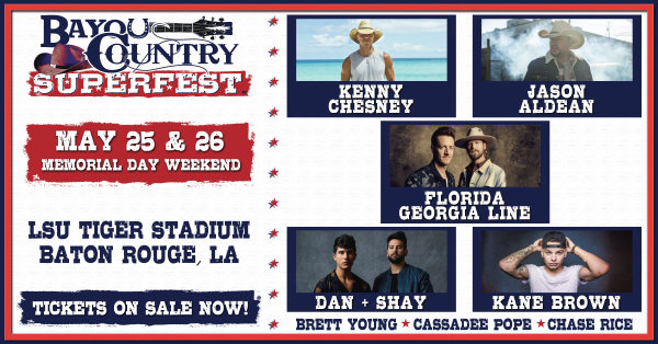None -   Win tickets to the 2019 Bayou Country Superfest!