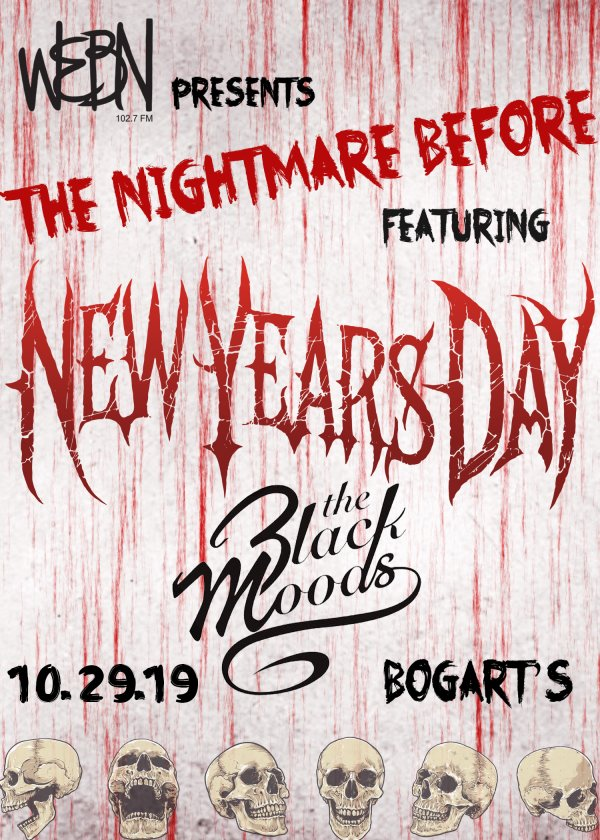 None - Win tickets to WEBN's The Nightmare Before featuring New Years Day and The Black Moods!