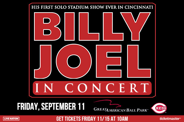 None - Win tickets to see Billy Joel at Great American Ballpark!