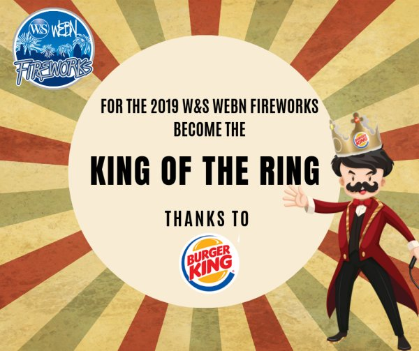 None - Your Child can become the King of the Ring at Riverfest for the W&S WEBN Fireworks thanks to BURGER KING®