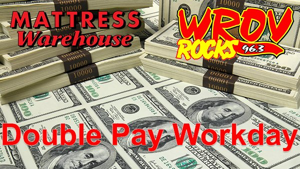 None -       Double Pay Workday!