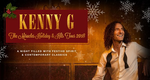 None -  Win Tickets to the Kenny G Christmas Show!