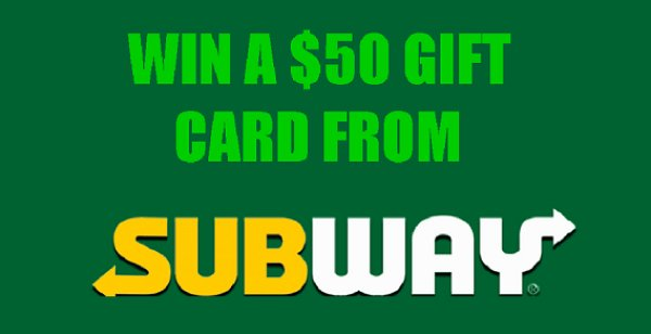 None - Win A $50 Gift Card From Subway