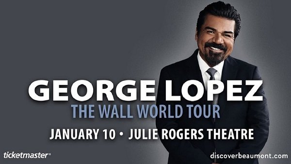 None - Win Tickets To George Lopez January 10th @ Julie Rogers Theatre, Beaumont