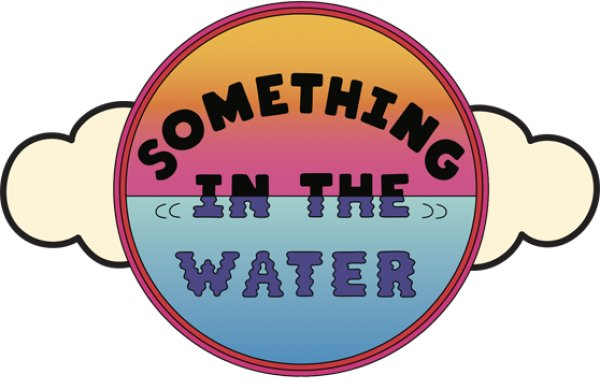 None -  Win a 3 Day Pass to SOMETHING IN THE WATER 2019