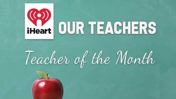 None - iHeart Our Teachers - Teacher of the Month